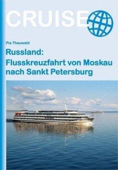 Russland: Flusskreuzfahrt von Moskau nach Sankt Petersburg - Thauwald, Pia