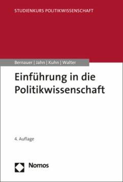 Einführung in die Politikwissenschaft - Bernauer, Thomas; Jahn, Detlef; Kuhn, Patrick M.; Walter, Stefanie