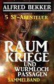 Sammelband 5 SF-Abenteuer: Raumkriege und Wurmloch-Passagen (eBook, ePUB)