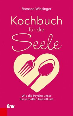 Kochbuch für die Seele (eBook, ePUB) - Wiesinger, Romana