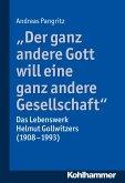 """""""Der ganz andere Gott will eine ganz andere Gesellschaft."""" (eBook, PDF)"""