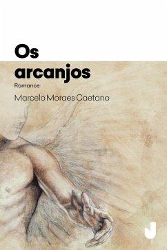 Os arcanjos (eBook, ePUB) - Caetano, Marcelo Moraes