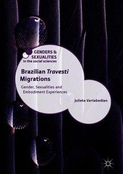 Brazilian 'Travesti' Migrations - Vartabedian, Julieta
