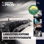 Langzeitbelichtung und Nachtfotografie (eBook, ePUB)