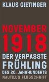 November 1918 – Der verpasste Frühling des 20. Jahrhunderts (eBook, ePUB)