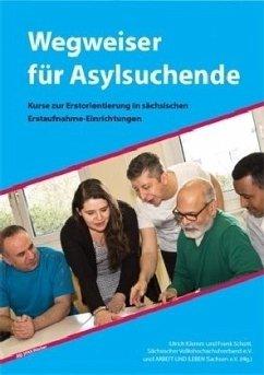 Wegweiser für Asylsuchende - Klemm, Ulrich; Schott, Frank