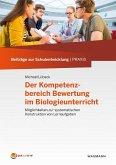 Der Kompetenzbereich Bewertung im Biologieunterricht