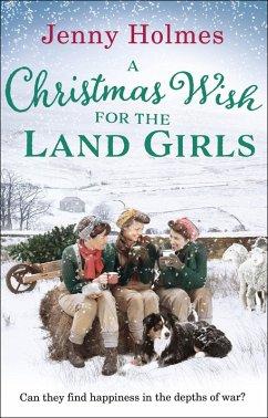 A Christmas Wish for the Land Girls (eBook, ePUB)