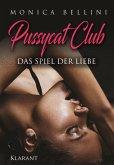 Pussycat Club. Das Spiel der Liebe (eBook, ePUB)