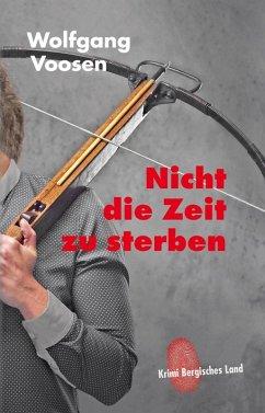 Nicht die Zeit zu sterben (eBook, ePUB) - Voosen, Wolfgang