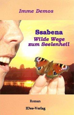 Ssabena - Wilde Wege zum Seelenheil (eBook, ePUB) - Demos, Imme
