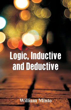 Logic, Inductive and Deductive - Minto, William