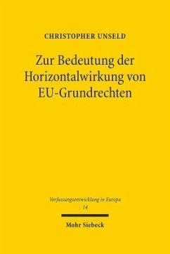 Zur Bedeutung der Horizontalwirkung von EU-Grundrechten - Unseld, Christopher