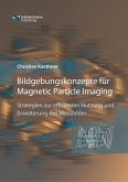 Bildgebungskonzepte für Magnetic Particle Imaging