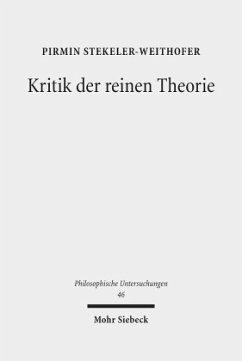 Kritik der reinen Theorie - Stekeler-Weithofer, Pirmin