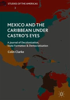 Mexico and the Caribbean Under Castro's Eyes - Clarke, Colin