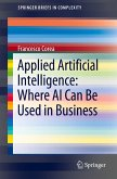 Applied Artificial Intelligence: Where AI Can Be Used In Business