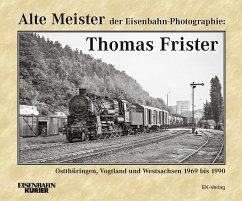 Alte Meister der Eisenbahn-Photographie: Thomas...