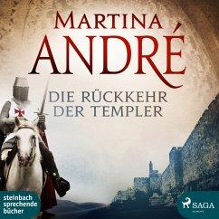 Die Rückkehr der Templer / Die Templer Bd.2 (Ungekürzt) (MP3-Download) - André, Martina