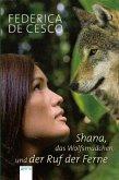 Shana, das Wolfsmädchen, und der Ruf der Ferne (Mängelexemplar)