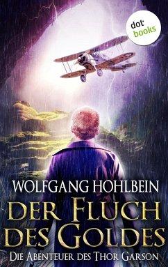 Der Fluch des Goldes - Die Abenteuer des Thor Garson - Dritter Roman (eBook, ePUB) - Hohlbein, Wolfgang