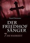 Der Friedhofsänger 7: Die Wahrheit (eBook, ePUB)