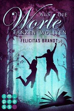 Als die Worte tanzen wollten / Die Geschichtenspringer Bd.2 (eBook, ePUB) - Brandt, Felicitas