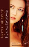 Master the Art of: Picking Up Women (eBook, ePUB)