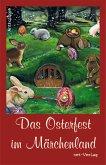 Das Osterfest im Märchenland (eBook, ePUB)