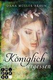 Königlich vergessen / Die Königlich-Reihe Bd.3 (eBook, ePUB)