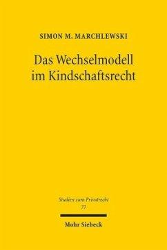 Das Wechselmodell im Kindschaftsrecht - Marchlewski, Simon M.