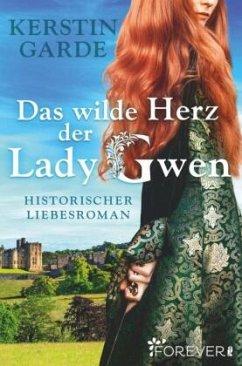Das wilde Herz der Lady Gwen - Garde, Kerstin