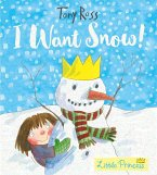 I Want Snow! (Little Princess)