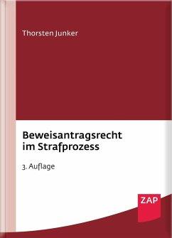 Beweisantragsrecht im Strafprozess - Junker, Thorsten