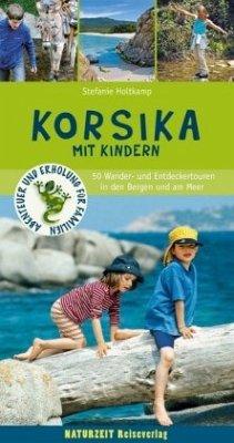 Korsika mit Kindern - Holtkamp, Stefanie