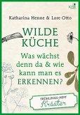 Wilde Küche Das Frühlings-Heft: Kräuter
