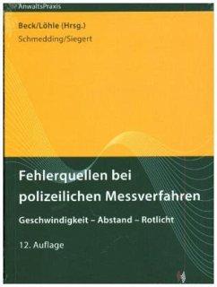 Fehlerquellen bei polizeilichen Messverfahren - Schmedding, Klaus;Siegert, Filip