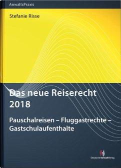 Das neue Reiserecht 2018 - Risse, Stefanie