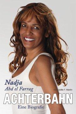 Achterbahn - Eine Biografie - Abd el Farrag, Nadja