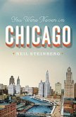 You Were Never in Chicago (eBook, ePUB)