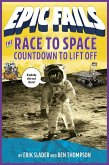 The Race to Space: Countdown to Liftoff (Epic Fails #2) (eBook, ePUB)