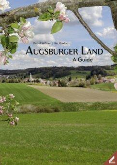 Augsburger Land - A Guide - Wißner, Bernd;Haidar, Ute