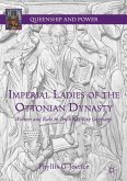Imperial Ladies of the Ottonian Dynasty