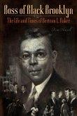 Boss of Black Brooklyn: The Life and Times of Bertram L. Baker