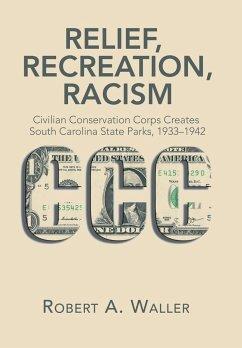Relief, Recreation, Racism - Waller, Robert A.