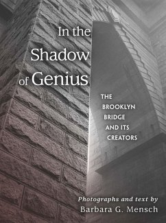 In the Shadow of Genius: The Brooklyn Bridge an...