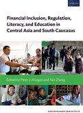Financial Inclusion, Regulation, Literacy, and Education in Central Asia and South Caucasus