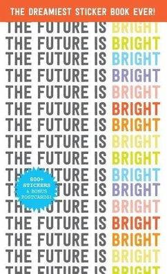 The Future Is Bright: The Dreamiest Sticker Boo...