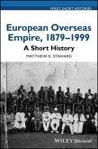 European Overseas Empire, 1879 - 1999: A Short History