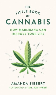 The Little Book of Cannabis: How Marijuana Can ...